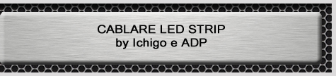 GUIDE AL MODDING - Indice-b-guida-al-modding-cablare-led-strip.jpg